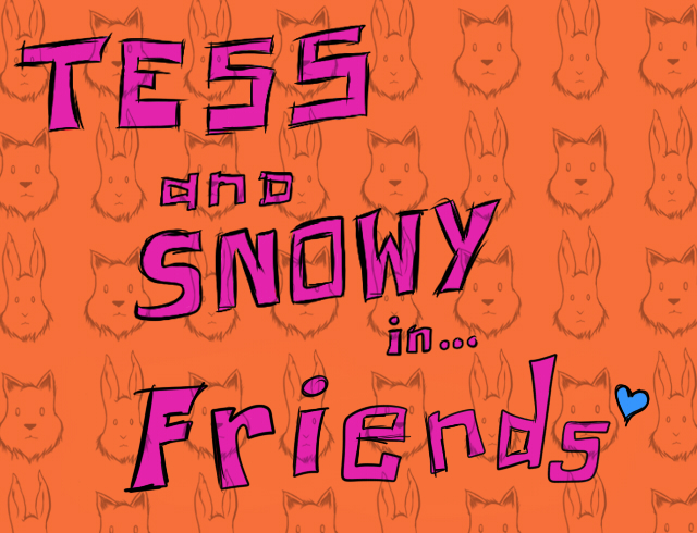 Tess&SnowyFriends