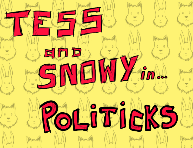 TessandSnowyinPoliticks