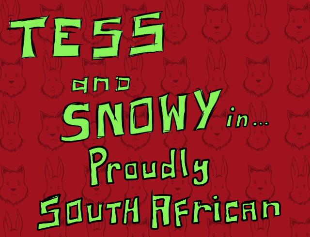 TessandSnowyinProudlySouthAfrican